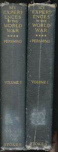 My-Experiences-in-the-World-War-by-John-Pershing-1931-1st-Ed-2-Vol-Complete