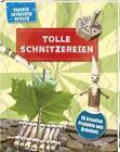 Tolle Schnitzereien - 16 kreative Projekte aus Grünholz (Gebundene Ausgabe)
