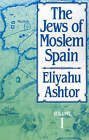The Jews of Moslem Spain by Eliyahu Ashtor (Paperback, 1993)