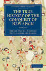 The True History of the Conquest of New Spain by Bernal Diaz del Castillo (Paperback, 2010)