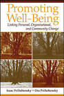 Promoting Well-being: Linking Personal, Organizational, and Community Change by Ora Prilleltensky, Isaac Prilleltensky (Paperback, 2006)
