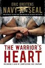 The Warrior's Heart: Becoming a Man of Compassion and Courage by Eric Greitens (Hardback, 2015)