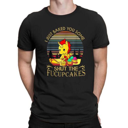 Unicorn I Just Baked You Some Shut The Fucupcakes Vintage Men T-Shirt Retro Tee