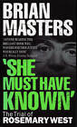 She Must Have Known : The Trial Of Rosemary West by Brian Masters (Paperback, 1997)