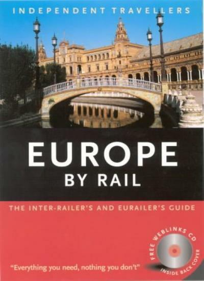 Europe by Rail: The Inter-railer's and Eurailer's Guide  (Independent Traveller