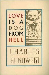 Love-Is-a-Dog-from-Hell-Poems-1974-1977-Paperback-by-Bukowski-Charles-L