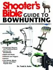 Shooter's Bible Guide to Bowhunting by Todd A Kuhn (Paperback / softback, 2013)
