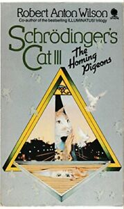 Schrodinger-039-s-Cat-The-Homing-Pigeons-Bk-3-by-Wilson-Robert-Anton-Paperback