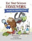 Eat Your Science Homework by Ann McCallum (Hardback, 2014)