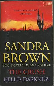 The Crush  Hello Darkness by Sandra Brown  2 novels in one volume - Swadlincote, United Kingdom - The Crush  Hello Darkness by Sandra Brown  2 novels in one volume - Swadlincote, United Kingdom