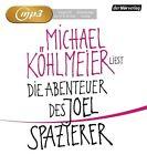 Die Abenteuer des Joel Spazierer von Michael Köhlmeier (2013)