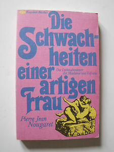 J-P-Nougaret-Die-Schwachheiten-einer-artigen-Frau-Erotik-Roman-Taschenbuch
