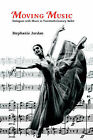 Moving Music: Dialogues with Music in Twentieth-century Ballet by Stephanie Jordan (Paperback, 2000)