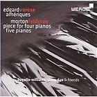 Varèse: Amériques; Feldman: Piece for Four Pianos; Five Pianos (2009)