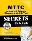MTTC Integrated Science (Elementary) (93) Test Secrets: MTTC Exam Review for the Michigan Test for Teacher Certification by Mttc Exam Secrets Test Prep Team (Paperback / softback, 2016)