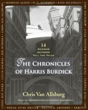 The Chronicles of Harris Burdick : Fourteen Amazing Authors Tell the Tales by Chris Van Allsburg (2011, Hardcover)