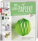 Wir lieben Papier! von Barb Freudenthaler (2014, Gebundene Ausgabe)
