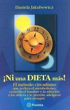 Ni una Dieta Mas : El Metodo Circadiano Que Acelera el Metabolismo, Controla...