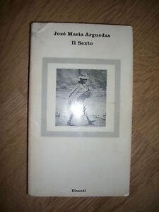 JOSE-MARIA-ARGUEDAS-IL-SEXTO-333-ED-EINAUDI-ANNO-1982-MI