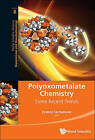 Polyoxometalate Chemistry: Some Recent Trends by World Scientific Publishing Co Pte Ltd (Hardback, 2013)