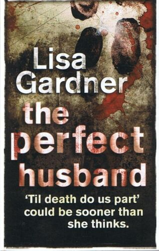 1 of 1 - The Perfect Husband (Quincy & Rainie #1) Lisa Gardner (Paperback 2007) FREE POST
