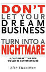 Don't Let Your Dream Business Turn Into a Nightmare by Alan Stransman (Paperback / softback, 2009)