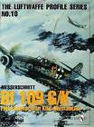 Luftwaffe Profile Series No.10: BF 109 G/K Field Conversion Kits (Rustsatze) by Harald Vogt (Paperback, 2004)