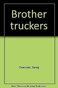 Brother Truckers by Osterman, Georg