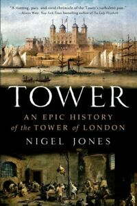 Tower-An-Epic-History-of-the-Tower-of-London-Paperback-by-Jones-Nigel-Br