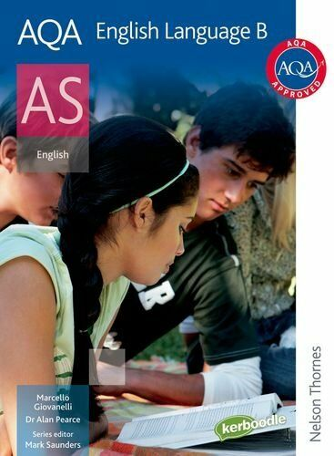 AQA English Language B AS: Student's Book By Alan Pearce, Marcello Giovanelli,