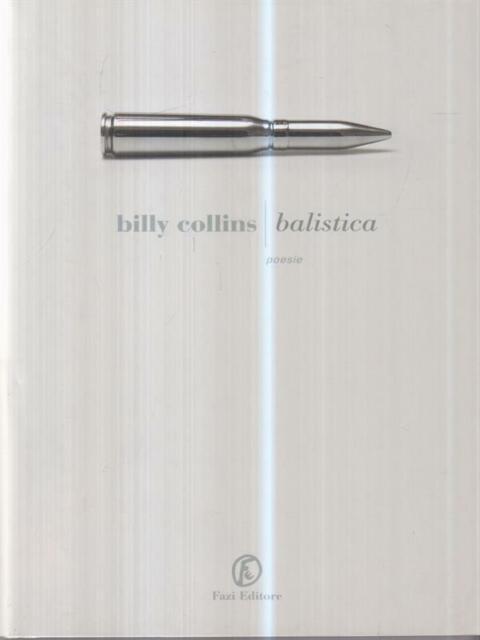 BALISTICA. TESTO INGLESE A FRONTE  COLLINS BILLY FAZI 2011 LE STRADE