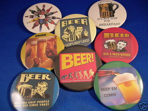 """BEER LOT OF 8 fun Buttons pin pinback badge 2 1//4/"""" NEW!"""
