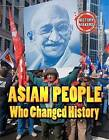 Asian People Who Changed History by Adam Sutherland (Hardback, 2013)