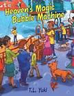 Heaven's Magic Bubble Machine by T L Yuki (Paperback / softback, 2016)