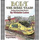 Bolt the Speed Train by Melanie Lutes (Paperback / softback, 2015)