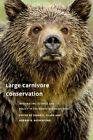 Large Carnivore Conservation: Integrating Science and Policy in the North American West by The University of Chicago Press (Hardback, 2014)
