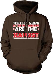 Hoodie semana de difíciles días Sweatshirt primeros Los 5 del más fin Lazy los Cinco son después trabajos Week w1n0Uax