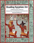 Reading Egyptian Art: A Hieroglyphic Guide to Ancient Egyptian Painting and Sculpture by Richard H. Wilkinson (Paperback, 1994)