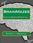 Brainmazes: 30 Hand Drawn Mazes Vol. 1 by Patrick J Mehaffey (Paperback / softback, 2016)