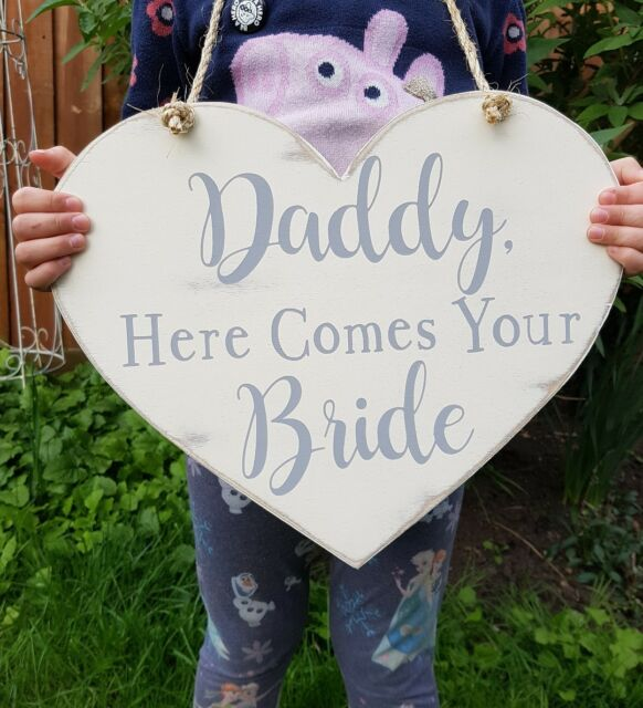 Handmade heart 'Daddy Here Comes Your Bride'  wedding sign