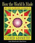 How the World Is Made: The Story of Creation According to Sacred Geometry by John Michell (Paperback / softback)
