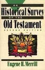 An Historical Survey of the Old Testament by Eugene H Merrill (Paperback, 1992)