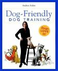 Dog-Friendly Dog Training by Andrea Arden (1999, Paperback)