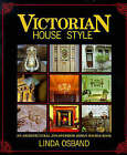 Victorian House Style: An Architechtural and Interior Design Source Book by Linda Osband (Hardback, 1991)