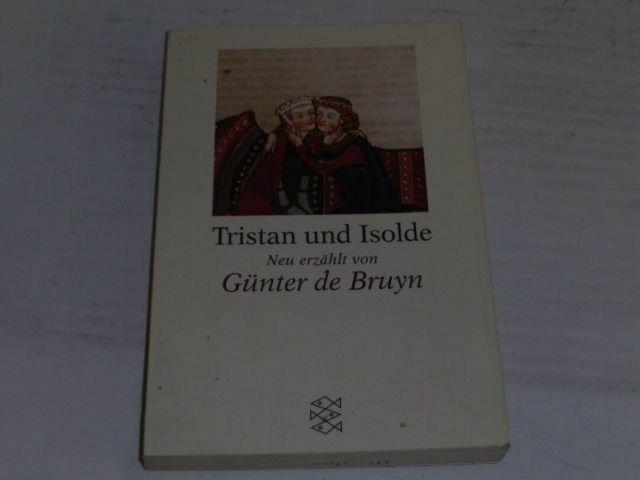 Bruyn, Günter de: Tristan und Isolde : neu erzählt