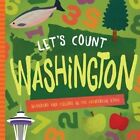 Let's Count Washington: Numbers and Colors in the Evergreen State by David W Miles (Board book, 2016)