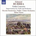 Edmund Rubbra: Violin Concerto; Improvisation for Violin & Orchestra (CD, Oct-2005, Naxos (Distributor))