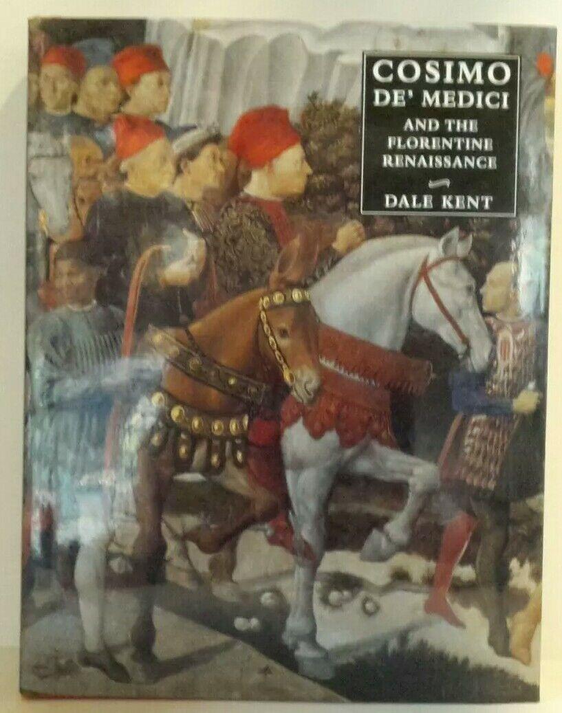 Cosimo de/' Medici and the Florentine Renaissance The Patron/'s Oeuvre