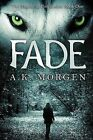 Fade (the Ragnarok Prophesies, Book One) by A K Morgen (Paperback / softback, 2012)