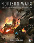 Horizon Wars: Science-Fiction Combined-Arms Wargaming by Robey Jenkins (Hardback, 2016)